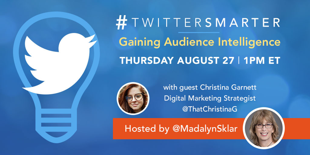 Gaining Audience Intelligence - #TwitterSmarter chat with Christina Garnett - August 27, 2020