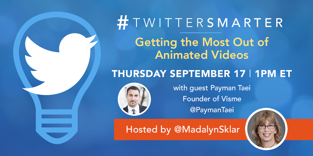 Getting the most out of animated videos - #TwitterSmarter chat with Payman Taei - September 17, 2020