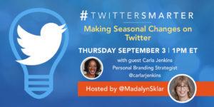 Making Seasonal Changes on Twitter - #TwitterSmarter chat with Carla Jenkins - September 3, 2020