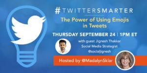 The Power of Using Emojis in Tweets - #TwitterSmarter chat with Jignesh Thakkar - September 24, 2020