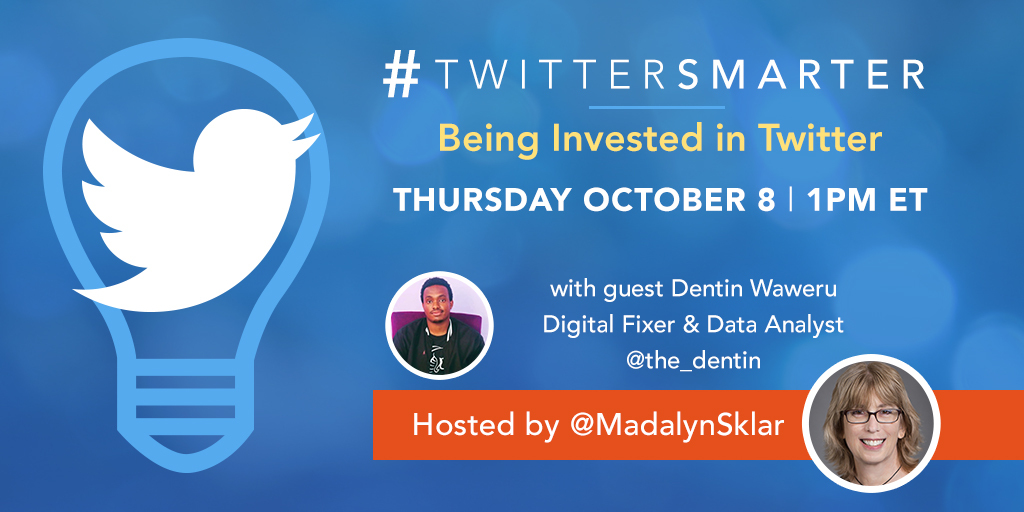 Being invested in Twitter - #TwitterSmarter chat Dentin Waweru - October, 8, 2020