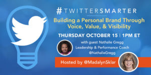 Building a personal brand through voice, vlue, and visibility - #TwitterSmarter chat with nathalie Gregg - October 15, 2020