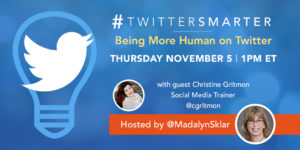 Being more human on Twitter - #TwitterSmarter chat with Christine Gritmon - November 5, 2020