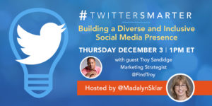 Building a diverse and inclusive social media presence - #TwitterSmarter chat with Troy Sandidge - December 3, 2020