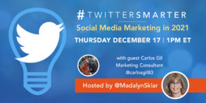 Social Media Marketing in 2021 - #TwitterSmarter chat with Carlos Gil - December 17, 2020