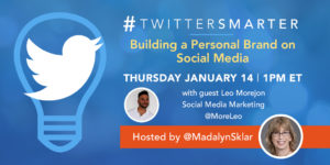Building a personal brand on social media - #TwitterSmarter chat with Leo Morejon - January 14, 2021