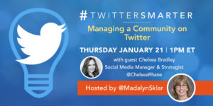 Managing a community on Twitter - #TwitterSmarter chat with Chelsea Bradley - January 21, 2021