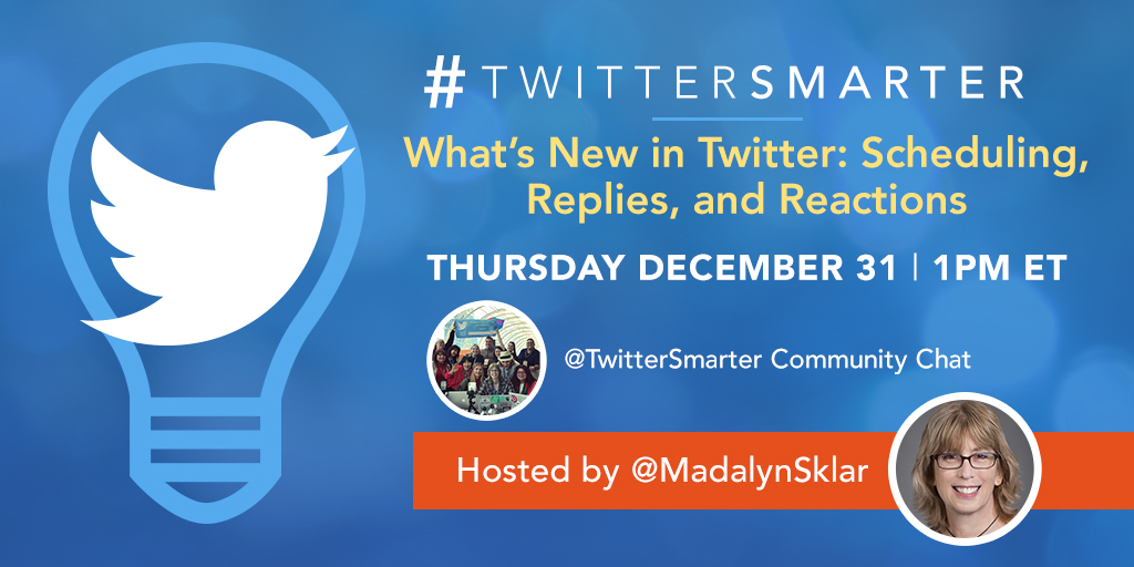 What's new in Twitter- scheduling, replies, and reactions - #TwitterSmarter community chat - December 31, 2020