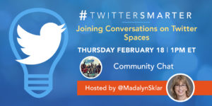 Joining conversations on Twitter Spaces - promo image for #TwitterSmarter community chat on 18, February, 2021