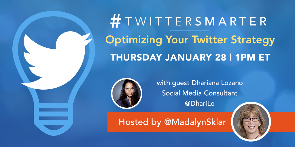 Optimizing your Twitter starategy - #TwitterSmarter chat with Dhariana Lozano - January 28, 2021