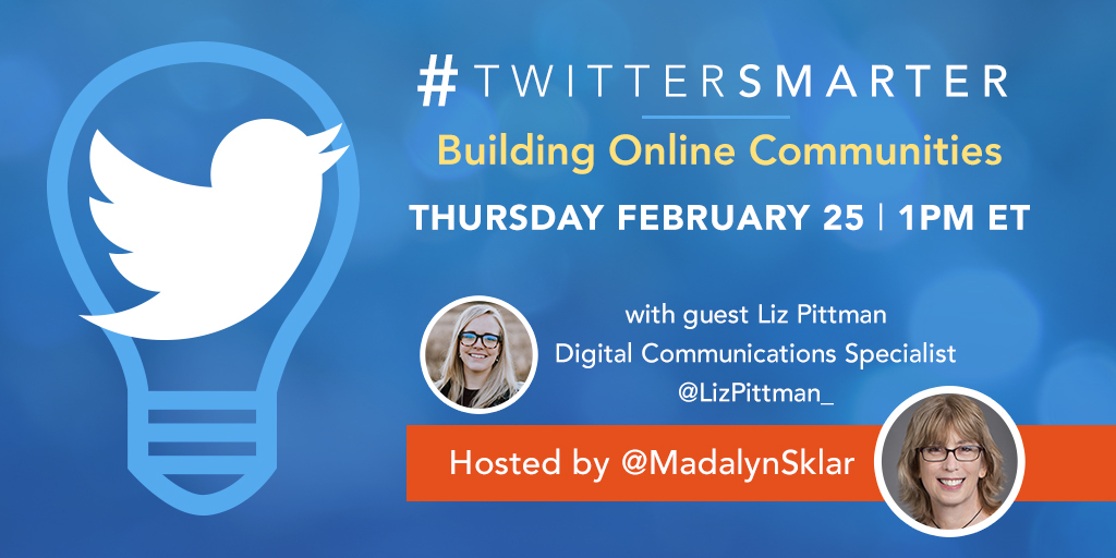 Promo image - Building online communities - #TwitterSmarter chat with Liz Pittman - February 25, 2021