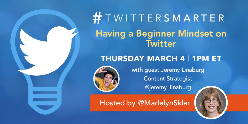 Promo image - Having a beginner mindset on Twitter #TwitterSmarter chat with Jeremy Linaburg - March 4, 2021
