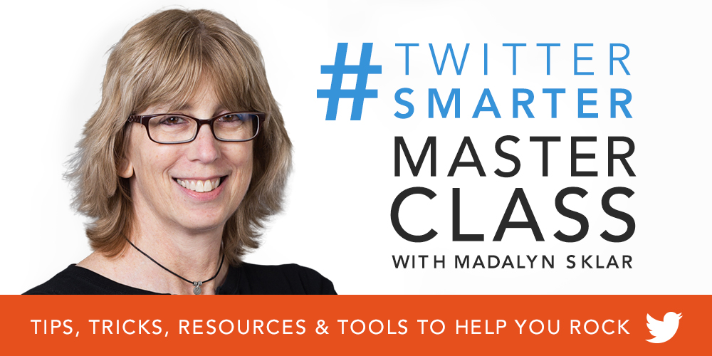 A photo of Madalyn Sklar with text that reads #TwitterSmarter Masterclass with Madalyn Sklar