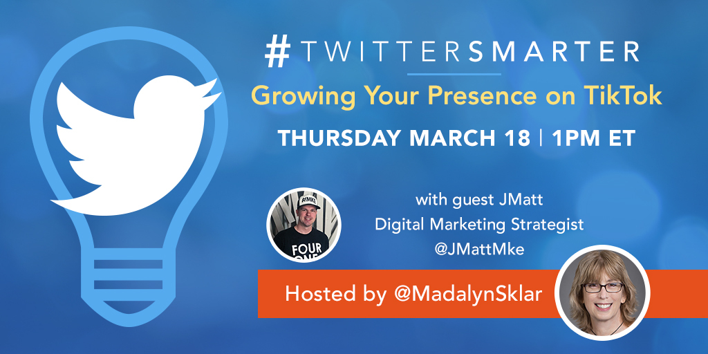 promo image - Growing your presence on TikTok - #TwitterSmarter chat with JMatt - March 18, 2021