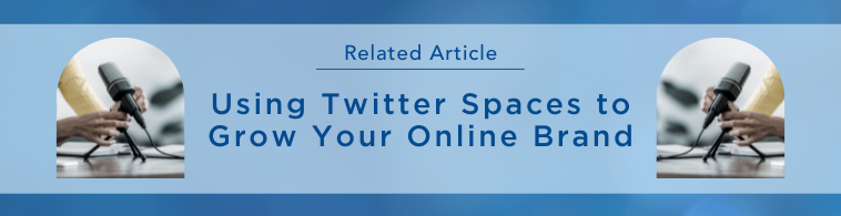Using Twitter Spaces to Grow Your Online Brand