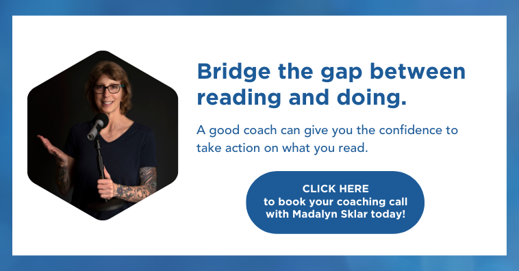Madalyn smiling holds a microphone attached to a stand and gestures with her other hand. Text reads Bridge the gap between reading and doing. A good coach can give you the confidence to take action on what your read. Click here to book your coaching call with Madalyn Sklar today!